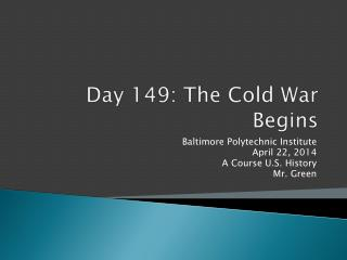 Day 149:  The Cold War Begins