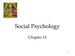 Social Psychology Chapter 15