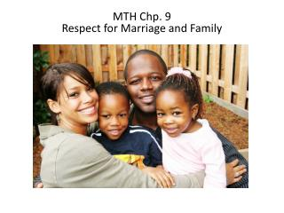 MTH Chp. 9 Respect for Marriage and Family