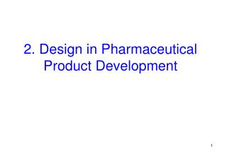 2. Design in Pharmaceutical Product Development