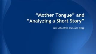 """Mother Tongue"" and ""Analyzing a Short Story"""
