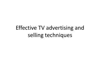 Effective TV advertising and selling techniques