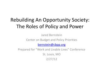 Rebuilding An Opportunity Society: The Roles of Policy and Power