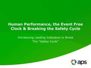 Human Performance, the Event Free Clock & Breaking the Safety Cycle