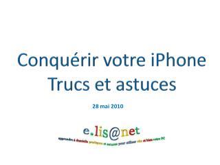 Conquérir votre  iPhone Trucs et astuces