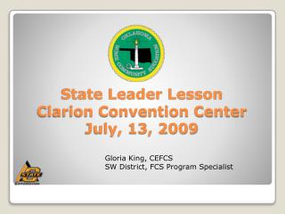 State Leader Lesson Clarion Convention Center July, 13, 2009