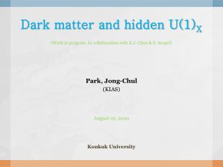 Dark matter and hidden U(1) X
