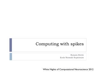 Computing with spikes