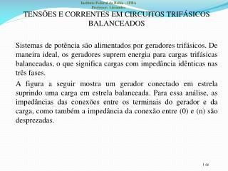 TENS�ES E CORRENTES EM CIRCUITOS TRIF�SICOS BALANCEADOS