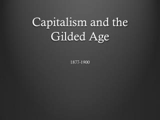 Capitalism and the Gilded Age