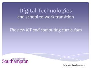 Digital Technologies  and  school-to-work  transition The new ICT and computing  curriculum