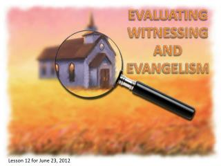 EVALUATING WITNESSING  AND  EVANGELISM