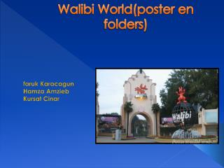 Walibi World(poster en folders)
