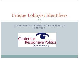 Unique Lobbyist Identifiers