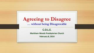 Agreeing to Disagree …  without being  Disagreeable