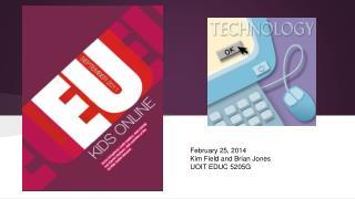 February 25, 2014 Kim Field and Brian Jones UOIT EDUC 5205G