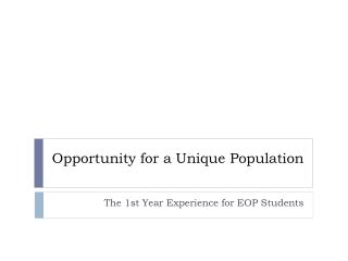 Opportunity for a Unique  Population