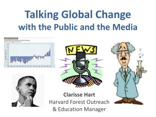 Talking Global Change with the Public and the Media