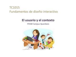 TC1015  Fundamentos de diseño interactivo