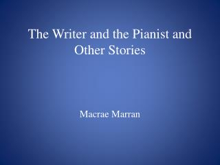 The Writer and the Pianist and Other Stories
