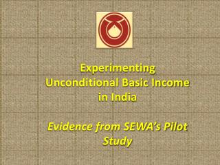 Experimenting Unconditional Basic Income in India Evidence from SEWA's Pilot Study