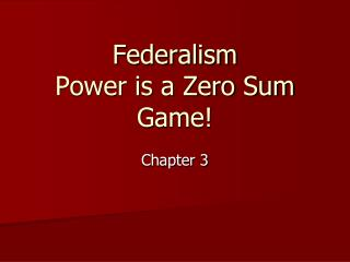 Federalism Power is a Zero Sum Game!
