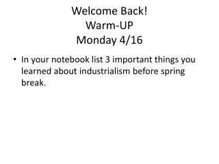 Welcome Back! Warm-UP Monday 4/16
