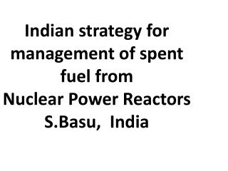 Indian strategy for management of spent fuel from Nuclear ...