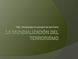 La Mundialización del Terrorismo