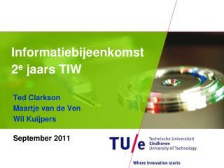Informatiebijeenkomst 2 e jaars  TIW