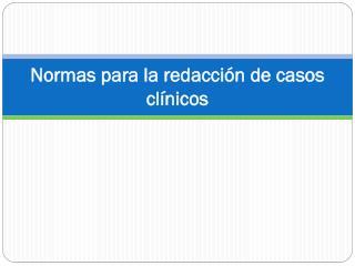 Normas para la redacción de casos clínicos