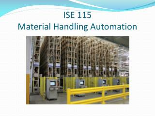 ISE 115 Material Handling Automation