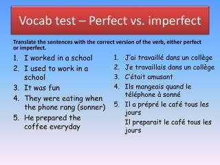 Vocab  test – Perfect vs. imperfect