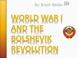 World War I and the Bolshevik Revolution