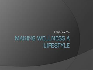 Making Wellness a Lifestyle