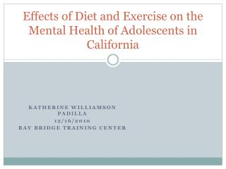 Effects of Diet and Exercise on the Mental Health of Adolescents in California