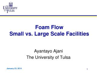 Foam Flow Small vs. Large Scale Facilities