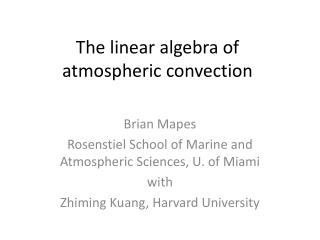 The linear algebra of  atmospheric convection