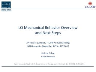 LQ Mechanical Behavior Overview and Next Steps