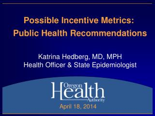Possible Incentive Metrics:  Public Health Recommendations