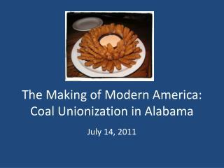 The Making of Modern America: Coal Unionization in Alabama