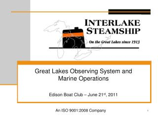 Great Lakes Observing System and Marine Operations Edison Boat Club – June 21 st , 2011