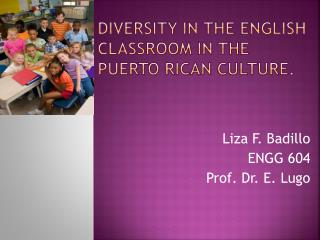 Diversity in the English       classroom in the Puerto Rican culture.