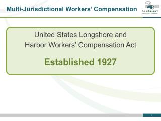 Multi-Jurisdictional Workers ' Compensation
