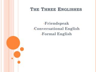 The Three  Englishes