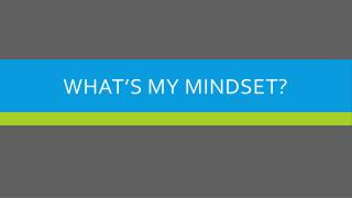 What's My Mindset?