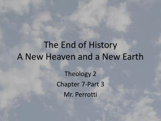 The End of History A New Heaven and a New Earth