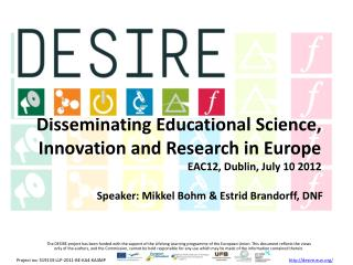 Disseminating Educational Science, Innovation and Research in Europe EAC12, Dublin, July 10 2012