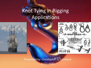 Knot Tying in Rigging Applications