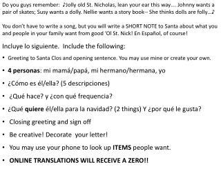 Querido Santa  Clos ,  Para esta navidad, mi familia quiere unas cosas muy especiales.